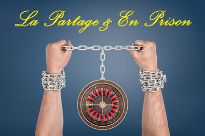 La Partage and En Prison