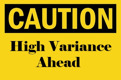 Caution High Variance Sign